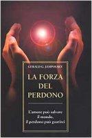 La forza del perdono. L'amore può salvare il mondo, il perdono può guarirci - Jampolsky Gerald G.