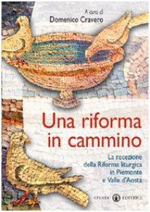 Copertina di 'Una riforma in cammino. La recezione della Riforma Liturgica  in Piemonte e Valle d'Aosta'