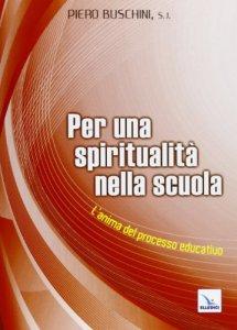 Copertina di 'Per una spiritualità nella scuola'