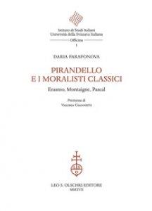Copertina di 'Pirandello e i moralisti classici. Erasmo, Montaigne, Pascal'