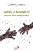 Verso la Noosfera - Ludovico Galleni