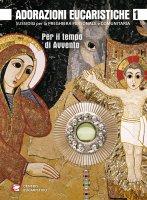 Adorazioni eucaristiche - per il tempo di Avvento