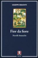 Fior da fiore. Novelle botaniche - Sermonti Giuseppe