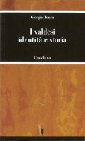 I valdesi: identità e storia - Tourn Giorgio