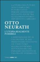 L' utopia realmente possibile - Neurath Otto