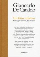 Un fitto mistero. immagini e storie del crimine - De Cataldo Giancarlo