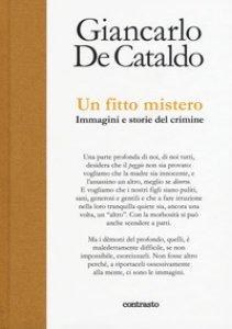 Copertina di 'Un fitto mistero. immagini e storie del crimine'