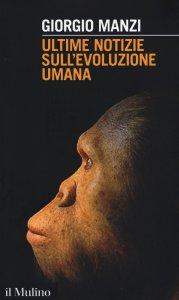 Copertina di 'Ultime notizie sull'evoluzione umana'
