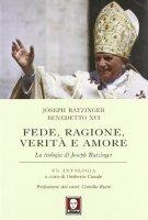 Fede, Ragione, Verità e Amore - Joseph Ratzinger