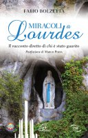 Miracoli a Lourdes - Fabio Bolzetta