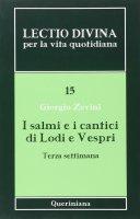I salmi e i cantici di Lodi e Vespri. Terza settimana - Giorgio Zevini