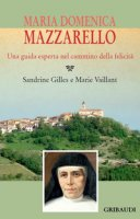Maria Domenica Mazzarello - Gilles Sandrine, Vaillant Marie