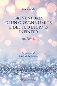 Copertina di 'Breve storia di un giovane limite e del suo eterno infinito'