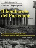 Il bombarolo del Partenone - Chryssòpulos Christos