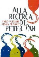 Alla ricerca di Peter Pan - Gulisano Paolo, Nejrotti Chiara
