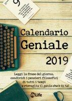 Calendario geniale 2019. Leggi la frase del giorno, condividi i pensieri filosofici di tutti i tempi e risveglia il genio che è in te!