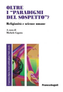 Copertina di 'Oltre i «paradigmi del sospetto»? Religiosità e scienze umane'