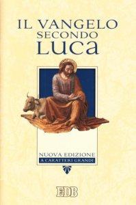 Copertina di 'Il Vangelo secondo Luca - Caratteri grandi'
