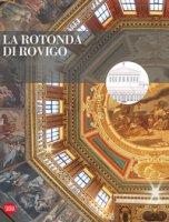 La rotonda di Rovigo. Restauri e valorizzazione. Ediz. illustrata