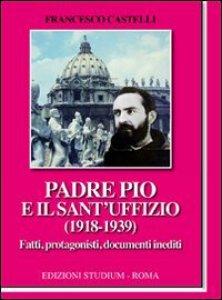 Copertina di 'Padre Pio e il Sant'Uffizio (1918-1939)'