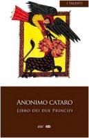 Libro dei due principi - Anonimo Cataro