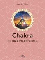 Chakra. Le sette porte dell'energia - Nocentini Fabio