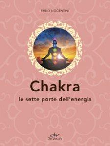 Copertina di 'Chakra. Le sette porte dell'energia'