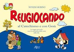 Copertina di 'Religiocando al Catechismo e con Gesù'