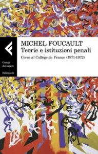 Copertina di 'Teorie e istituzioni penali. Corso al Collège de France (1971-1972)'