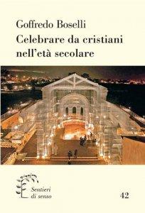 Copertina di 'Celebrare da crisitani nell'era secolare'