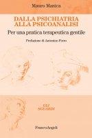 Dalla psichiatria alla psicoanalisi - Mauro Manica