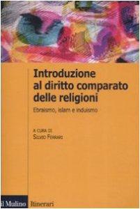 Copertina di 'Introduzione al diritto comparato delle religioni. Ebraismo, islam, induismo'