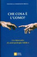 Che cosa è l'Uomo? - Pontificia Commissione Biblica