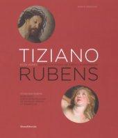 Tiziano e Rubens. Ecce Homo e Sbarco di Maria de' Medici a Marsiglia. Ediz. italiana e inglese - Droghini Marco