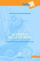 Le parole della riforma. Glossario-guida per costruire la nuova scuola - Sacristani Mottinelli M. Franca