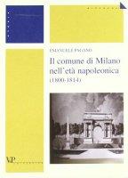 Il comune di Milano nell'età napoleonica (1800-1814) - Pagano Emanuele