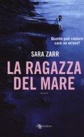 La ragazza del mare - Zarr Sara