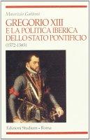 Gregorio XIII e la politica iberica dello Stato pontificio (15721585) - Gattoni Maurizio
