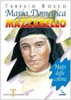 Maria Domenica Mazzarello. Main delle colline - Bosco Teresio
