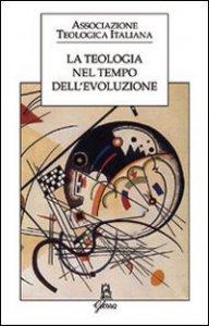 Copertina di 'La teologia nel tempo dell'evoluzione'