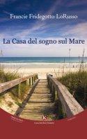 La casa del sogno sul mare - Fridegotto Lorusso Francie