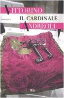 Il cardinale - Andreoli Vittorino
