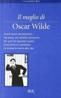 Il meglio di Oscar Wilde - Wilde Oscar