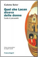 Quel che Lacan diceva delle donne. Studio di psicoanalisi - Soler Colette