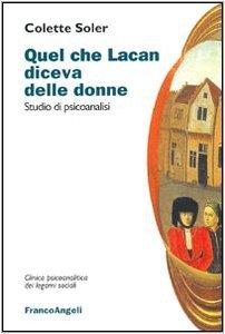 Copertina di 'Quel che Lacan diceva delle donne. Studio di psicoanalisi'