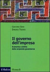 Copertina di 'Il governo dell'impresa. Economia e diritto della corporate governance'