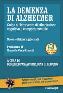 Copertina di 'La demenza di Alzheimer. Guida all'intervento di stimolazione cognitiva e comportamentale. Con Contenuto digitale per download e accesso on line'