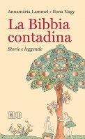 La bibbia contadina - Annamária Lammel , Ilona Nagy