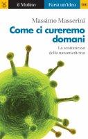 Come ci cureremo domani - Massimo Masserini