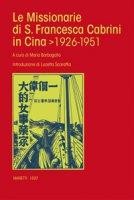 Le missionarie di S. Francesca Cabrini in Cina. 1926-1951 - Maria Barbagallo